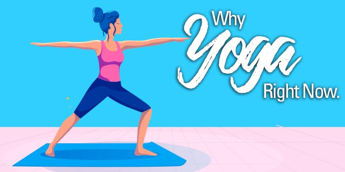 Why Yoga Right Now